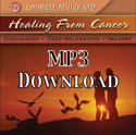 Healing From Cancer MP3 Download - by Dr. Emmett Miller