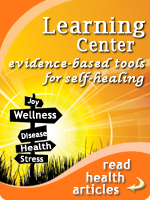 Visit the Learning Center for Articles about Mind-Body Medicine and Self-Healing