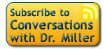 Subscribe to Dr. Millers Conversations with Extraordinary People Podcast